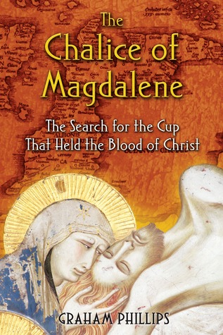 Download The Chalice of Magdalene: The Search for the Cup That Held the Blood of Christ PDF Free