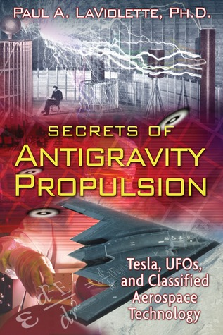 Secrets of Antigravity Propulsion: Tesla, UFOs, and Classified Aerospace Technology