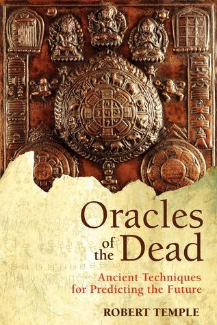 Google e-books gratis Oracles of the Dead: Ancient Techniques for Predicting the Future