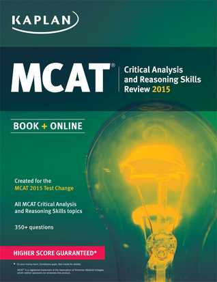 Kaplan MCAT Critical Analysis and Reasoning Skills Review: Created for MCAT 2015