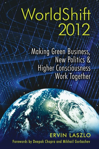 WorldShift 2012: Making Green Business, New Politics, and Higher Consciousness Work Together