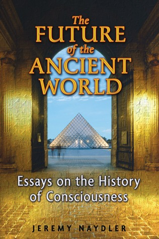 The Future of the Ancient World by Jeremy Naydler