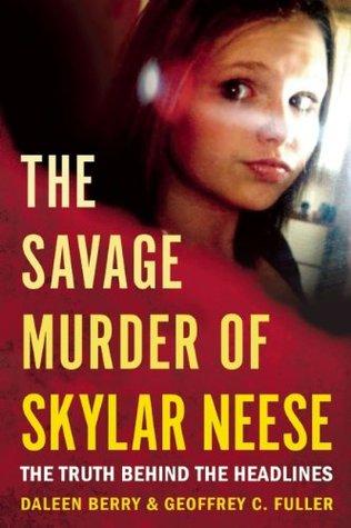 The Savage Murder of Skylar Neese