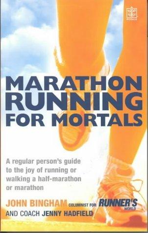 Marathon Running for Mortals by John Bingham