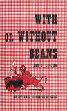 With or Without Beans by Joe E. Cooper