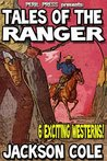 Tales of the Ranger - 6 Exciting Westerns! [Illustrated]