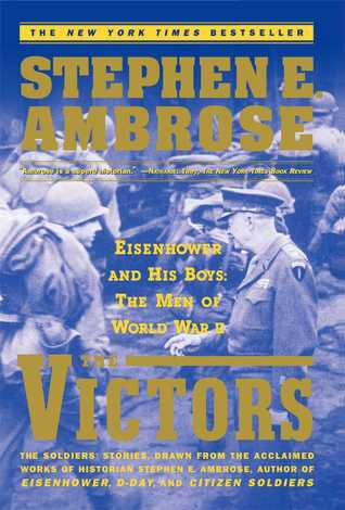 The Victors: Eisenhower And His Boys The Men Of World War Ii