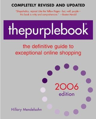 thepurplebook(R), 2006 edition : the definitive guide to exceptional online shopping (Purple Book: The Definitive Guide to Exceptional Online Shopping)