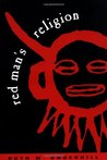 Red Man's Religion: Beliefs and Practices of the Indians North of Mexico
