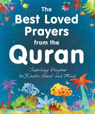 The Best Loved Prayers from the Quran: Islamic Children's Books on the Quran, the Hadith and the Prophet Muhammad