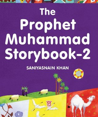 The Prophet Muhammad Storybook-2: Islamic Children's Books on the Quran, the Hadith and the Prophet Muhammad