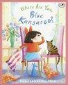 Where Are You, Blue Kangaroo