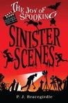 Sinister Scenes (Joy of Spooking, #3)