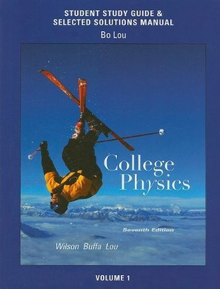 Student Study Guide & Selected Solutions Manual for College Physics, Volume 1