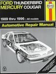 Ford Thunderbird & Mercury Cougar Automotive Repair Manual: Models Covered : All Ford Thunderbird and Mercury Cougar Models 1989 Through 1996