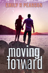Moving Forward (Moving Forward, #1)