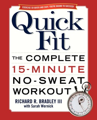 Quick Fit: The Complete 15-Minute No-Sweat Workout