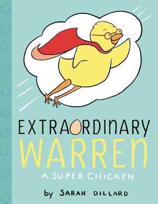Extraordinary Warren: A Super Chicken (Extraordinary Warren, #1)