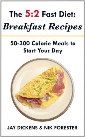 The 5:2 Fast Diet: Breakfast Recipes