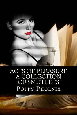 Acts of Pleasure: A Collection of Smutlets
