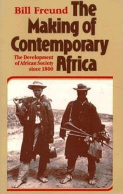 The Making of Contemporary Africa by Bill Freund