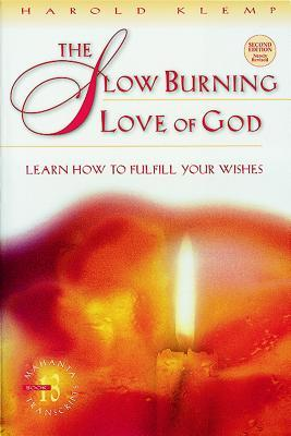 The Slow Burning Love of God: Learn How to Fulfill Your Wishes