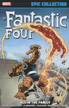 Fantastic Four Epic Collection Vol. 17: All in the Family