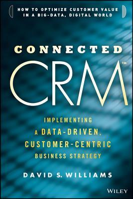 connected-crm-implementing-a-data-driven-customer-centric-business-strategy