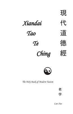 The Holy Book of Modern Taoism: Xiandai Tao Te Ching