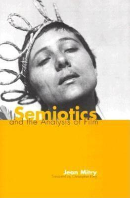 Semiotics and the Analysis of Film