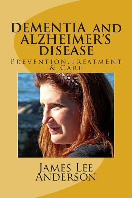 Dementia and Alzheimer's Disease: Prevention - Treatment - Care