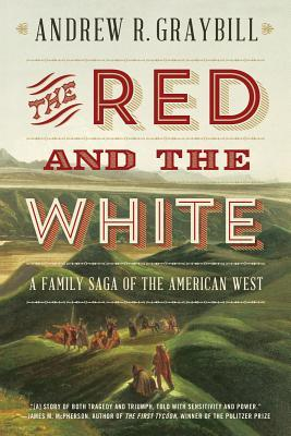 The Red and the White: A Family Saga of the American West