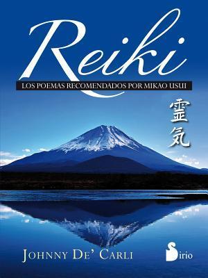 Reiki: Los Poemas Recomendados Por Mikao Usui par Johnny De'Carli