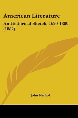 American Literature: An Historical Sketch, 1620-1880 (1882)
