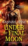Under the Final Moon (Underworld Detection Agency, #6)