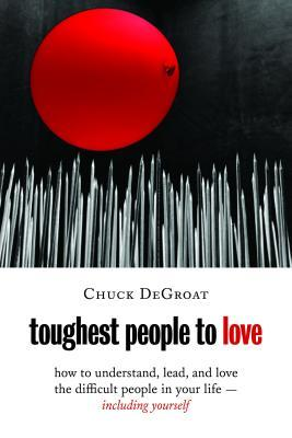 Toughest People to Love by Chuck DeGroat