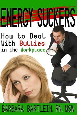 Energy Suckers: How to Deal with Bullies in the Workplace