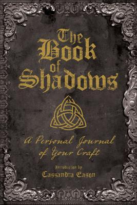 the book of shadows a personal journal of your craft by cassandra eason
