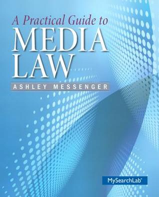 A Practical Guide to Media Law Plus New Mysearchlab with Pearson Etext -- Access Card Package