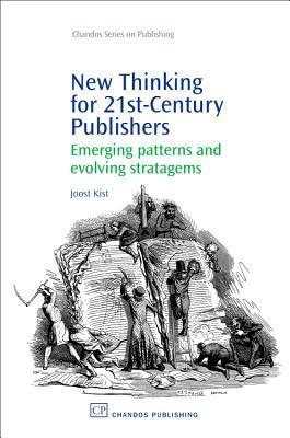 New Thinking for 21st-Century Publishers: Emerging patterns and evolving stratagems