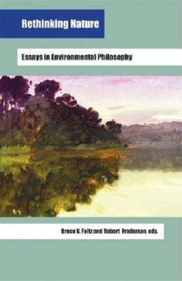 rethinking nature essays in environmental philosophy by bruce v  1462751