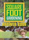 Square Foot Gardening: Answer Book