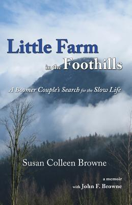 little-farm-in-the-foothills-a-boomer-couple-s-search-for-the-slow-life