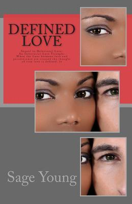 Defined Love: Sequel to Delusional Love: An Interracial Love Triangle: When the Lines Between Love and Perseverance Are Crossed the Thought of True Love Is Defined.