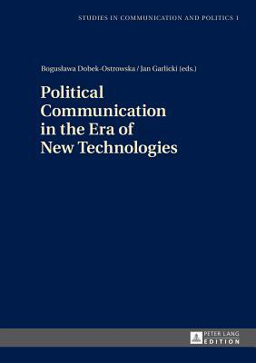 Political Communication in the Era of New Technologies