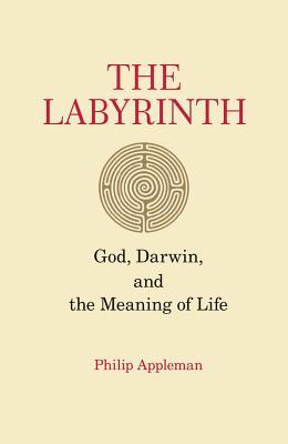 Ebook The Labyrinth: God, Darwin, and the Meaning of Life by Philip Appleman read!