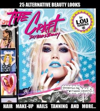 The Craft: 25 Edgy Hair and MakeUp Projects to Do at Home por Louise Teasdale