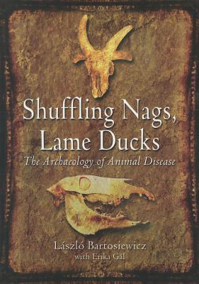 Shuffling Nags, Lame Ducks: The Archaeology of Animal Disease