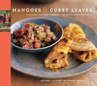 Mangoes Curry Leaves: Culinary Travels Through the Great Subcontinent