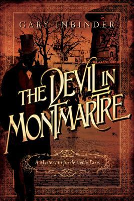The Devil in Montmartre: A Mystery in Fin de Siècle Paris (Inspector Lefebvre #1)